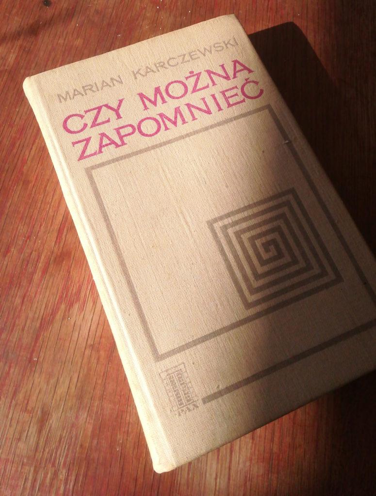 Czy można zapomnieć de Marian Karczewski